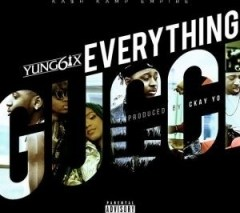 Yung6ix - Everything Gucci